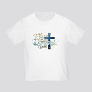 Who was and is and is to come Toddler T-Shirt