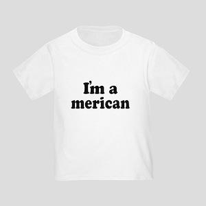 I'm American Toddler T-Shirt