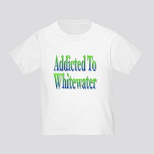 Addicted to Whitewater Toddler T-Shirt
