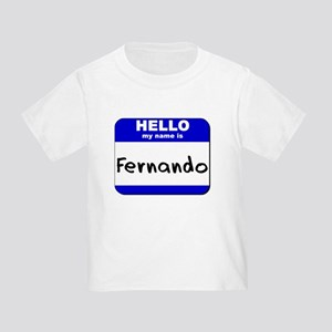hello my name is fernando Toddler T-Shirt