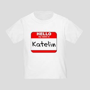 Hello my name is Katelin Toddler T-Shirt