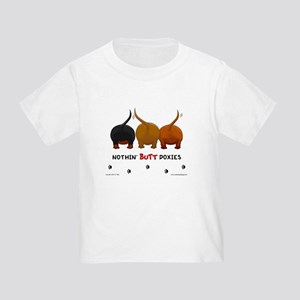 Nothin' Butt Doxies Toddler T-Shirt
