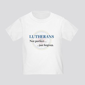 Lutherans Not Perfect Just Forgiven Toddler T-Shir