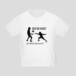 Beware of Short Fencers Toddler T-Shirt