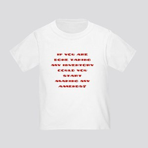 done taking my inventory Toddler T-Shirt