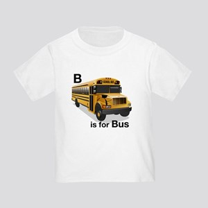 B is for Bus: School Bus Toddler T-Shirt