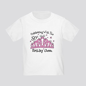 Tiara 50th Birthday Queen Cw Toddler T-Shirt