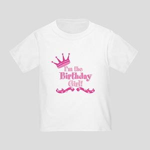 Im the Birthday Girl Toddler T-Shirt