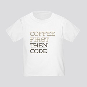 Coffee Then Code T-Shirt