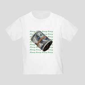 MONEY MONEY MONEY Toddler T-Shirt