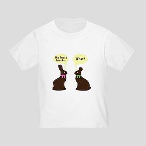 My butt hurts Chocolate bunnies Toddler T-Shirt