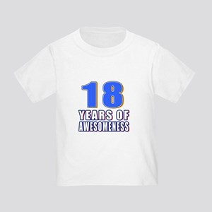 18 Years Of Awesomeness Toddler T-Shirt