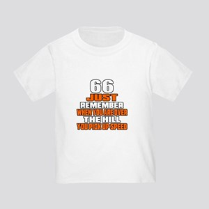 66 Just Remember Birthday Designs Toddler T-Shirt