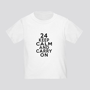 24 Keep Calm And Carry On Birthday Toddler T-Shirt
