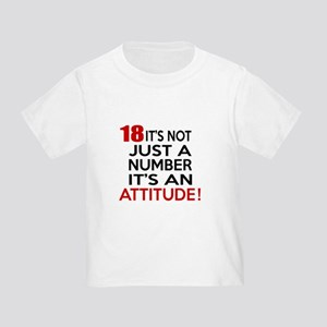 18 It Is Not Just a Number Birthda Toddler T-Shirt