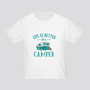 Life's Better Camper Toddler T-Shirt