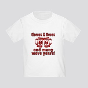 Cheers And Beers 66 And Many More Toddler T-Shirt