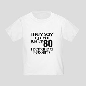 I Just Turned 80 Birthday Toddler T-Shirt