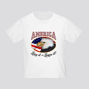 America - Love it or Leave it! Toddler T-Sh