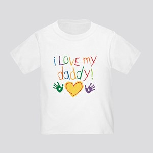 i love my daddy Toddler T-Shirt