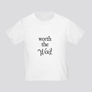Worth the Wai Toddler T-Shirt