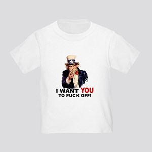 Want You to Fuck Off Toddler T-Shirt