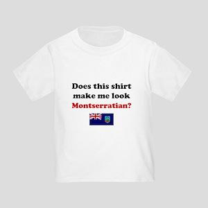 Make Me Look Montserratian Toddler T-Shirt