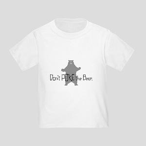Don't Poke The Bear Toddler T-Shirt
