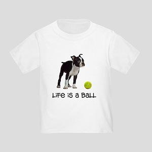Boston Terrier Life Toddler T-Shirt