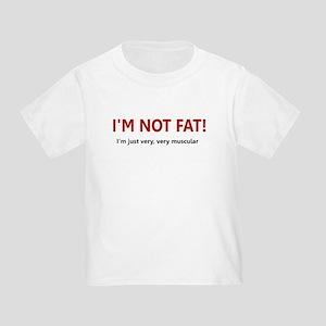 I'M NOT FAT JUST VERY VERY MU Toddler T-Shi