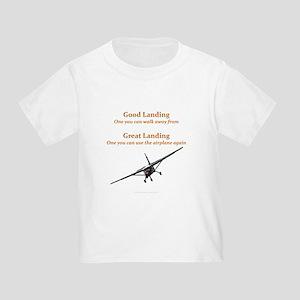 Good Landing/Great Landing Toddler T-Shirt