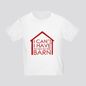 To The Barn Toddler T-Shirt
