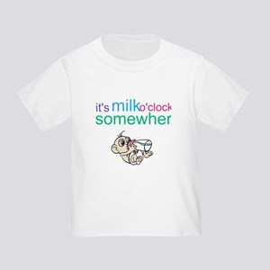 It's Milk O'clock Somewhere Toddler T-Shirt