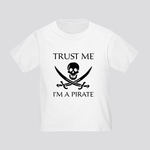 Trust Me I'm a Pirate Toddler T-Shirt