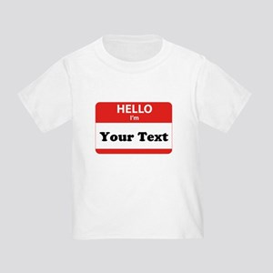 Hello I'm YOUR TEXT Toddler T-Shirt