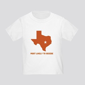 Most Likely To Secede Toddler T-Shirt