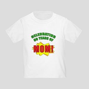 Celebrating Mom's 90th Birthday Toddler T-Shirt