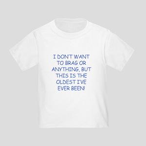 Birthday Humor (Brag) Toddler T-Shirt