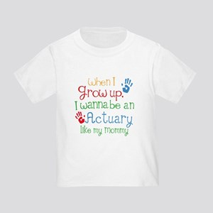 Actuary Like Mommy Toddler T-Shirt