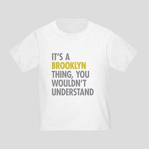Brooklyn Thing Toddler T-Shirt