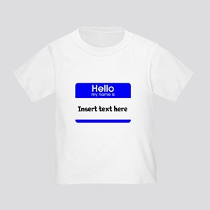 Hello my name is insert Toddler T-Shirt