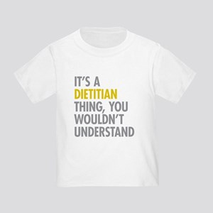 Its A Dietitian Thing Toddler T-Shirt