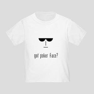 got poker face Toddler T-Shirt