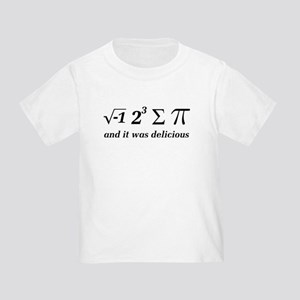 I Ate Some Delicious Pi Math Joke Toddler T-Shirt