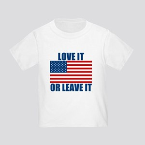Love it or Leave it Toddler T-Shirt