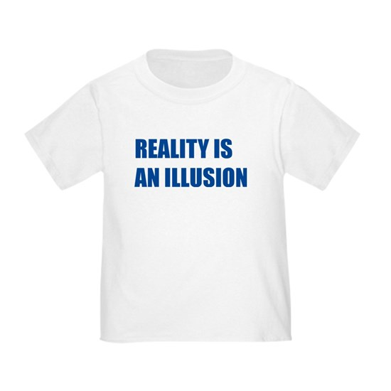 Reality Is An Illusion