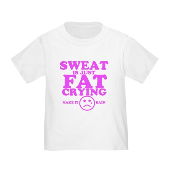Sweat is just fat crying fitness work out