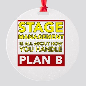 Stage Management Plan B Round Ornament