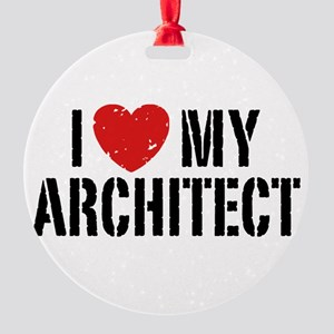 lovemyarchitect Round Ornament