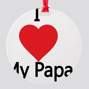 I love my Papa Round Ornament